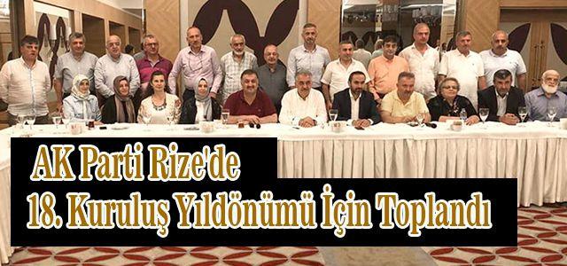 AK Parti Rize'de 18. Kuruluş Yıldönümü İçin Toplandı