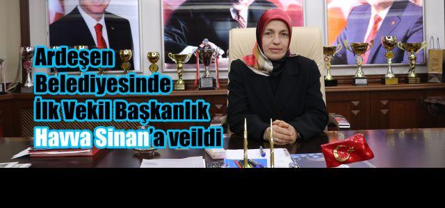 Ardeşen Belediye Başkanı Avni Kahya ilk vekaleti Havva Sinan'a verdi.