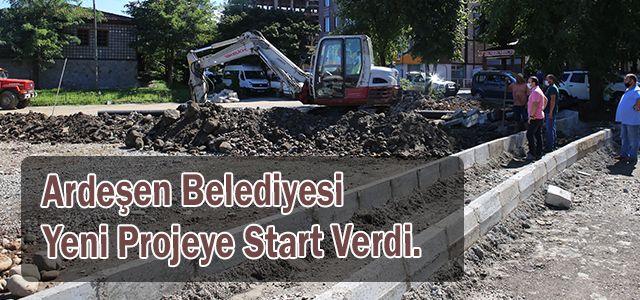 Ardeşen Belediyesi Yeni Projeye Start Verdi.