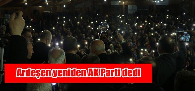 Ardeşen Bir Kez Daha AK Parti Dedi