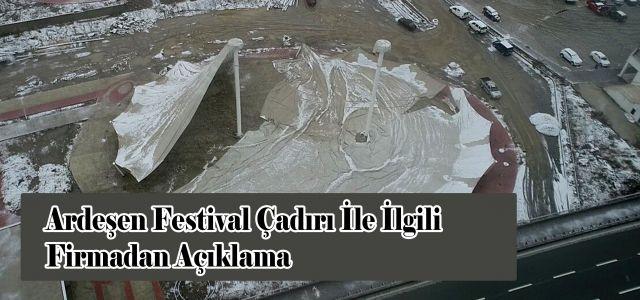 Ardeşen Festival Çadırı İle İlgili Firmadan Açıklama