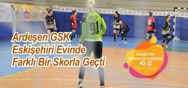 Ardeşen GSK Eskişehir'i Farklı Skorla Geçti