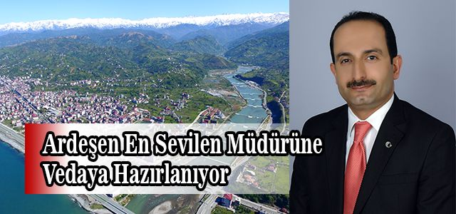 Ardeşen Mal Müdürü Osman Malkoç Trabzon'a Atandı