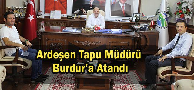 Ardeşen Tapu Müdürü Burdur'a Atandı