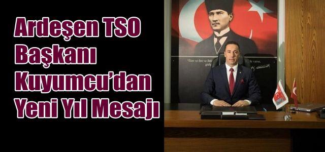 Ardeşen TSO Başkanı Kuyumcu'dan Yeni Yıl Mesajı