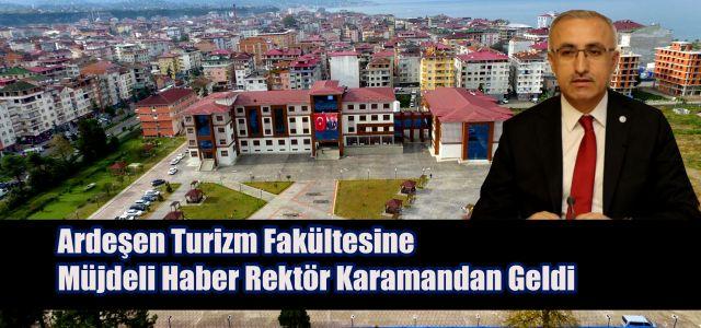 Ardeşen Turizm Fakültesine Rektör Karaman'dan Müjdeli Haber