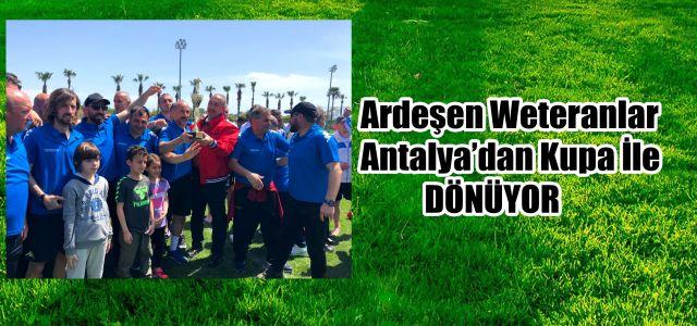 Ardeşen Veteranlar Takımı Antalya'dan Şampiyon Olarak Dönüyor