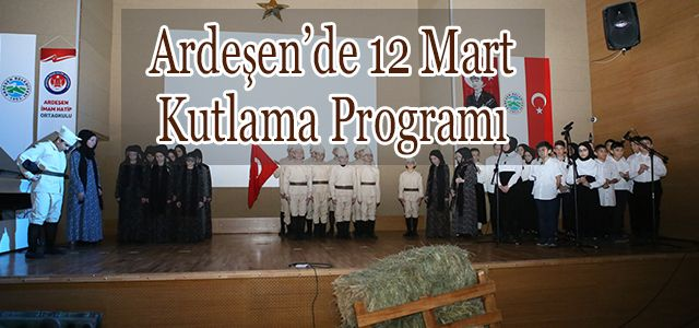 Ardeşen'de 12 Mart istiklal Marşı'nın kabulü Töreni Düzenlendi