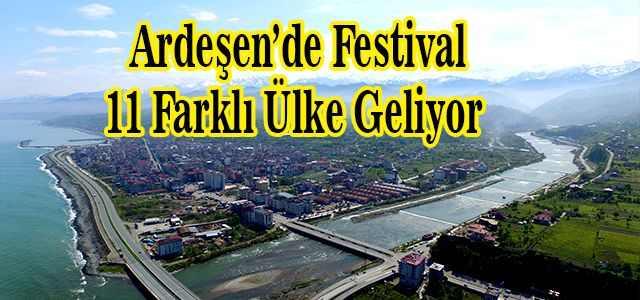 Ardeşen'de Dev Festival