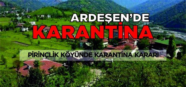 ARDEŞEN'DE KARANTİNA
