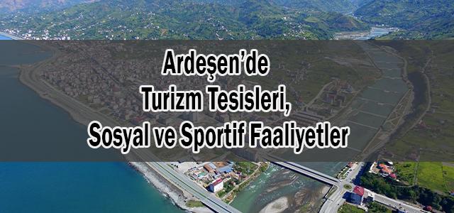Ardeşen'de Turizm Tesisleri, Sosyal ve Sportif Faaliyetler
