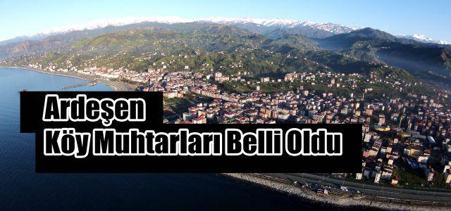 Ardeşen'in Köy Muhtarları Belli Oldu