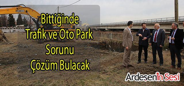 Ardeşen'in Otopark ve Trafik Sorunu Çözülecek