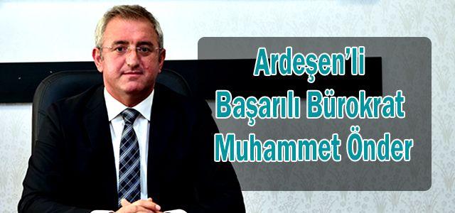 Ardeşen'li Başarılı Bürokrat Muhammet Önder