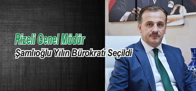 Ardeşenli Bürokrat Kemal Şamlıoğlu'na Yılın Bürokratı Ödülü.