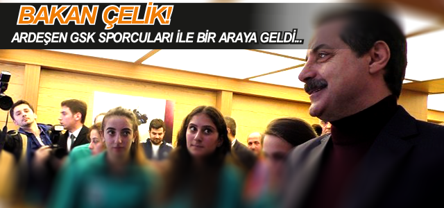 Bakan Faruk Çelik, Ardeşen GSK Takımı İle Bir Araya Geldi.