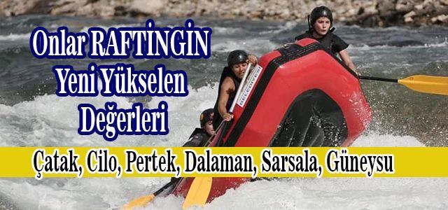Başarı için Geleceğe Azimle Kürek Çeken Yeni Raftingciler