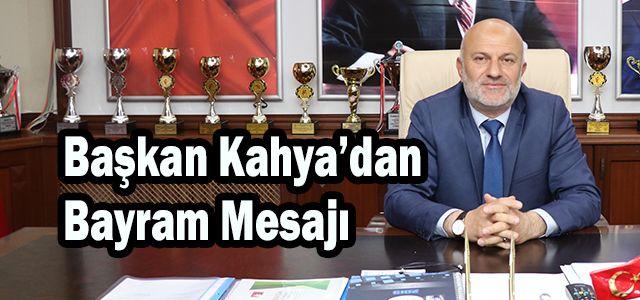 Başkan Avni Kahya Bayram Mesajı Verdi