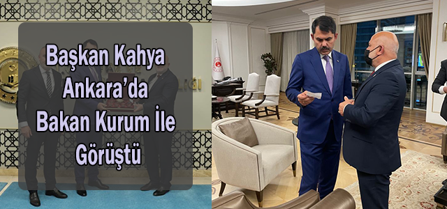 Başkan Kahya Ankara'dan eli boş dönmedi.
