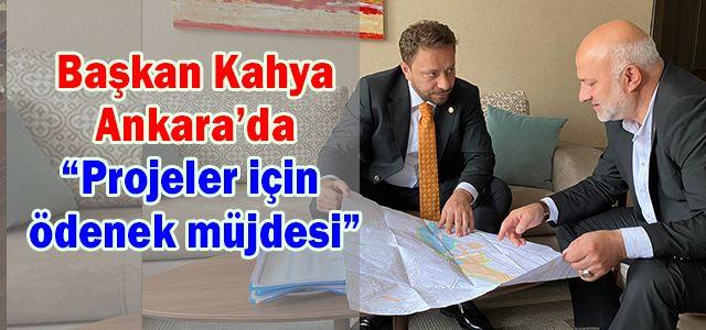 Başkan Kahya Ankara'dan Projeler için ödenek müjdesini verdi
