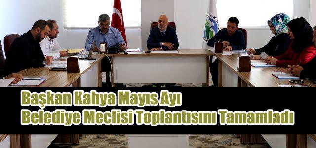 Başkan Kahya Mayıs Ayı Meclis Toplantısını Yaptı