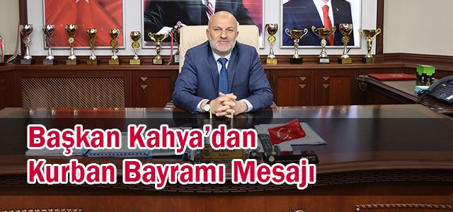 Başkan Kahya'dan Bayram Mesajı