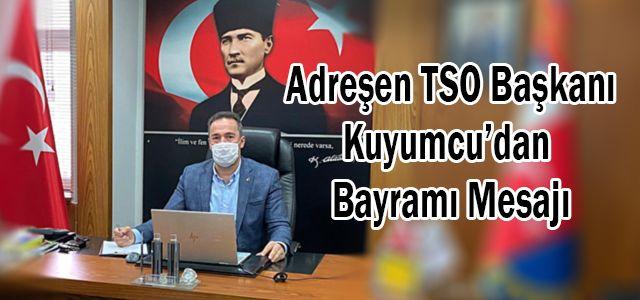 Başkan Kuyumcu Kurman Bayramı dolayısıyla bir mesaj yayımladı.
