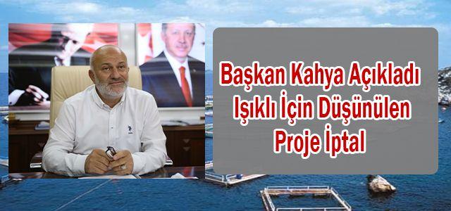 Başkanı Kahya Açıkladı Işıklı İçin Düşünülen Proje İptal
