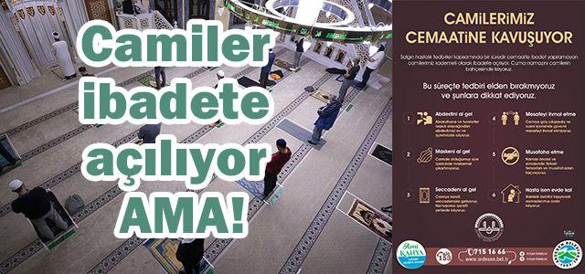 Camiler ibadete açılıyor AMA!