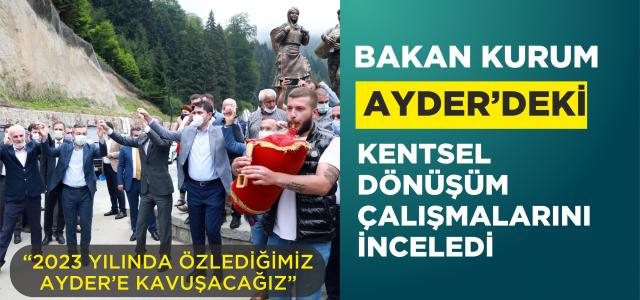 Çevre ve Şehircilik Bakanı Murat Kurum, Ayder'deki kentsel dönüşüm çalışmalarını değerlendirdi