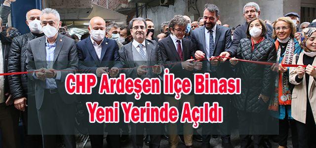 CHP Ardeşen İlçe Teşkilatının Yeni hizmet Binası Açıldı
