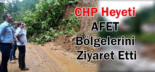 CHP Heyeti AFET Bölgelerini Ziyaret Etti