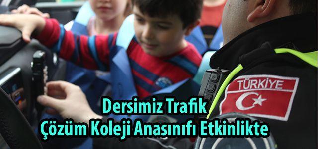 Çözüm Koleji Ana sınıfından, Trafik Polislerine Ziyaret