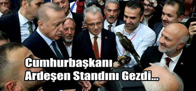 Cumhurbaşkanı Erdoğan: Ardeşen Standını Gezdi