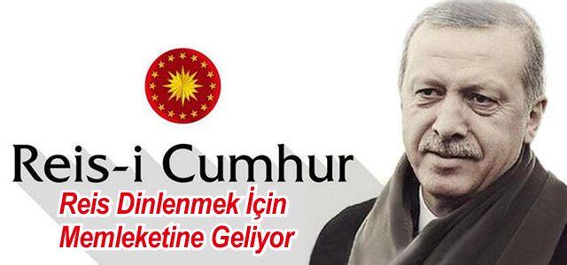 Cumhurbaşkanı Erdoğan Baba Ocağı Rize'ye Geliyor
