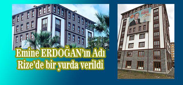 Cumhurbaşkanı Recep Tayyip Erdoğan'ın eşi Emine Erdoğan'ın adı Rize'de yurda verildi.
