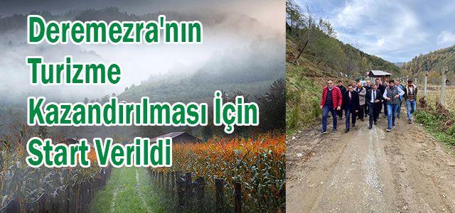 Deremezra'nın Turizme Kazandırılması İçin Start Verildi