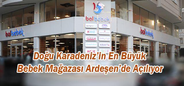 Doğu Karadeniz'in En Büyük Bebek Mağazası Ardeşen'de Açılıyor