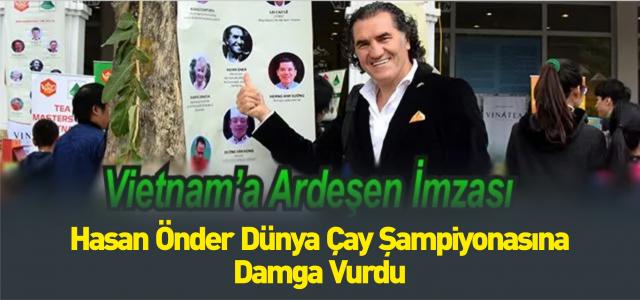 Dünya Çay Şampiyonasına Ardeşen'li Önder Damga Vurdu