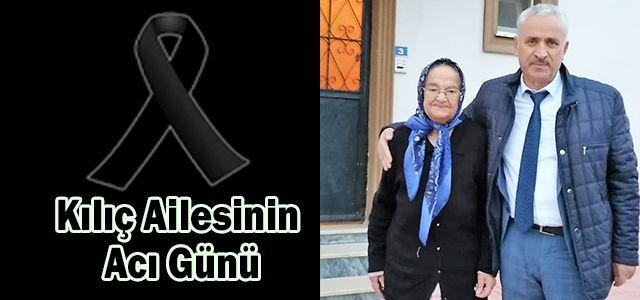 Ekrem Kılıç'ın Annesi Kerime Kılıç Hayatını Kaybetti