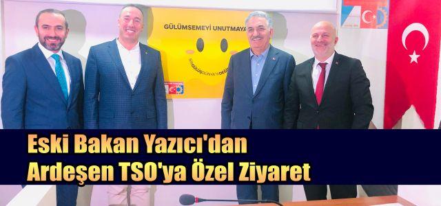 Gümrük ve Ticaret Eski Bakanı ve Rize Milletvekili Hayati Yazıcı'dan Ardeşen TSO'YA Özel Ziyaret
