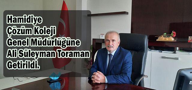 Hamidiye Çözüm Koleji Genel Müdürlüğüne Ali Süleyman Toraman Getirildi.
