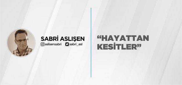 """""""HAYATTAN KESİTLER"""""""