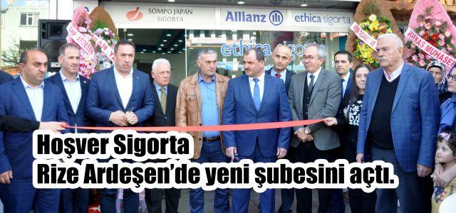 Hoşver Sigorta Rize Ardeşen'de yeni şubesini açtı.
