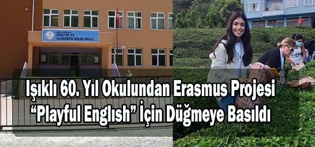 Işıklı 60. Yıl Okulundan Erasmus Projesi Playful Englısh İçin Düğmeye Basıldı