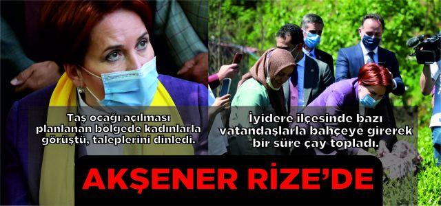 İYİ Parti Genel Başkanı Akşener, Rize'de köylerine taş ocağı açılmasını istemeyen kadınlarla görüştü