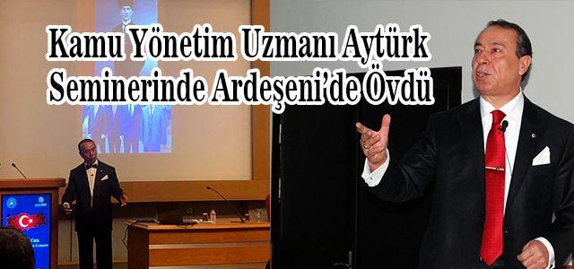 Kamu yönetimi uzmanı Nihat Aytürk Seminerinde Ardeşen'li Müdürlerden Bahsetti