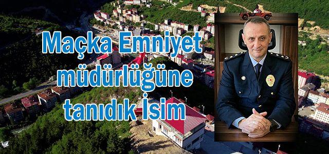 Maçka Emniyet müdürlüğüne, Rize Ardeşen'li Recep Öztabak atandı.