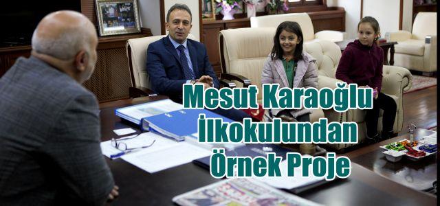 Mesut Karaoğlu İlkokulundan Örnek Proje