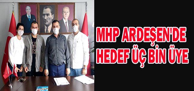MHP ARDEŞEN'DE HEDEF ÜÇ BİN ÜYE
